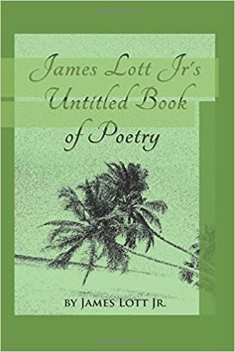 James Lott Jr's Untitled Book of Poetry
