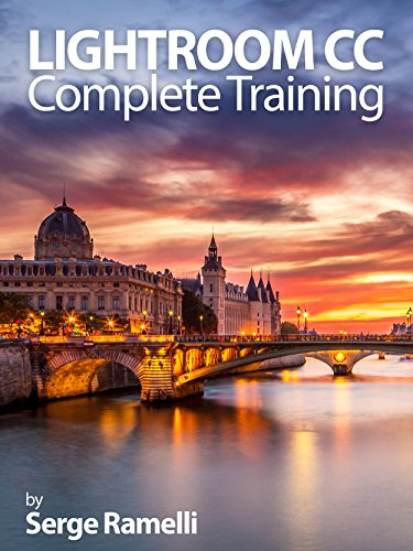 Pdf Photography Lightroom CC Complete Training: Learn the Entire Photographers Workflow in the new Lightroom CC