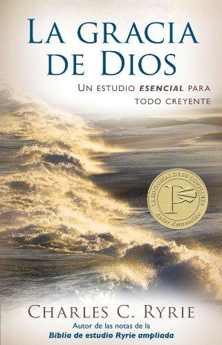 Gracia de Dios, La (Spanish Edition) [Charles C. Ryrie] (De Bolsillo)