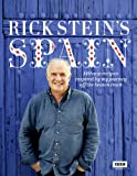 Rick Stein s Spain: 140 New Recipes Inspired by My Journey Off the Beaten Track