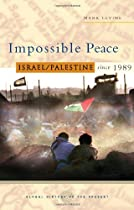Impossible Peace: Israel/Palestine since 1989 (Global History of the Present) by Mark LeVine (15-Dec-2008) Paperback