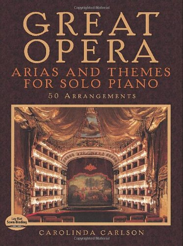 Download Great Opera Arias and Themes for Solo Piano: 50 Arrangements pdf