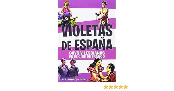 VIOLETAS DE ESPAÑA: GAYS Y LESBIANAS EN EL CINE DE FRANCO FUERA DE ...