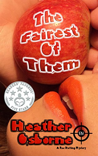 The Fairest of Them (Rae Hatting Mysteries Book 1) by [Osborne, Heather]