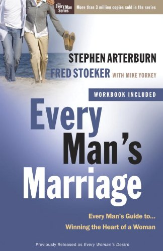 Every Man's Marriage: An Every Man's Guide to Winning the Heart of a Woman (The Every Man Series)