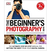 The Beginner's Photography Guide, 2nd Edition