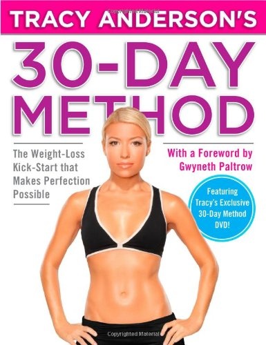 Tracy Anderson's 30-Day Method: The Weight-Loss Kick-Start that Makes Perfection Possible (Store Garden Houston)