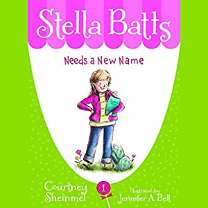 Needs a New Name: Stella Batts, Book 1 Audiobook