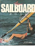 img - for The Sailboard Book: The Complete Book of Boardsailing book / textbook / text book
