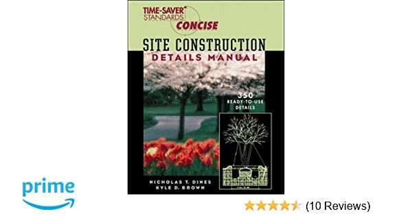 Time saver standards site construction details manual nicholas time saver standards site construction details manual nicholas dines kyle brown 9780070170391 amazon books fandeluxe Image collections