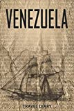 Venezuela Travel Diary: Travel and vacation diary for Venezuela. A logbook with important pre-made pages and many free sites for your travel memories. For a present, notebook or as a parting gift