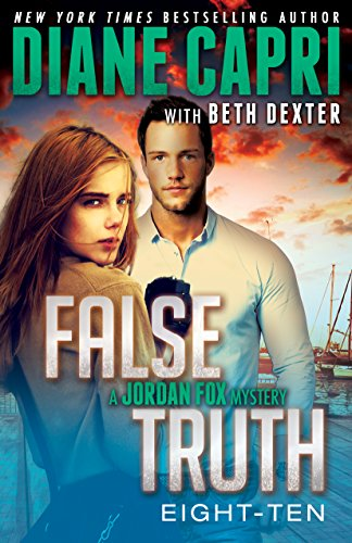 False Truth 8-10: 3 Action-Packed Romantic Detective Mystery Thrillers To Keep You Up All Night (Jordan Fox Mysteries Series)
