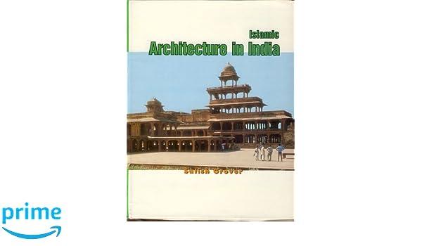 amazon com islamic architecture in india 9788185989037 satish