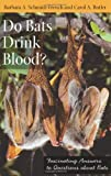 Do Bats Drink Blood?, Barbara A. Schmidt-French and Carol A. Butler, 0813545889