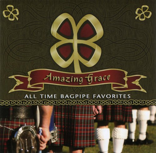 Amazing Grace - All Time Bagpipe - Amazing Grace Bagpipes