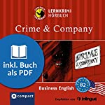 Crime & Company (Compact Lernkrimi Hörbuch): American Business English - Niveau B2