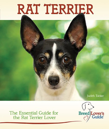 Rat Terrier: The Essential Guide for the Rat Terrier Lover (Breed Lover's Guide) ()