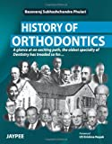 History of Orthodontics: A Glance at an Exciting