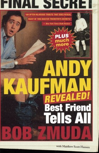 Andy Kaufman Revealed!: Best Friend Tells All (The Best Magic Tricks Revealed)