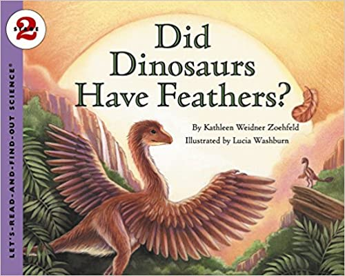 Did Dinosaurs Have Feathers? (Lets-Read-and-Find-Out Science 2)