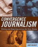 Convergence Journalism, Janet Kolodzy, 0742538869
