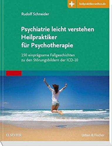 psychiatrie-leicht-verstehen-heilpraktiker-fr-psychotherapie-150-einprgsame-fallgeschichten-zu-den-strungsbildern-der-icd-10-mit-zugang-zur-medizinwelt