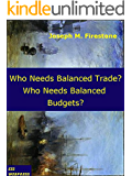 Who Needs Balanced Trade? Who Needs a Balanced Budget?