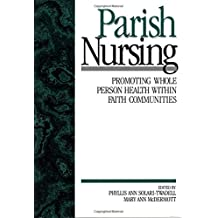 Parish Nursing: Promoting Whole Person Health within Faith Communi