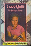 Crazy Quilt, Jocelyn Riley, 0688038735
