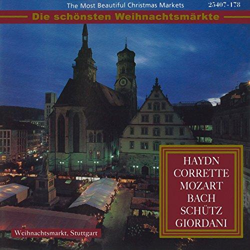 The Most Beautiful Christmas Markets: Haydn, Corrette, Mozart, Bach, Schütz & Giordani (Classical Music for Christmas Time)