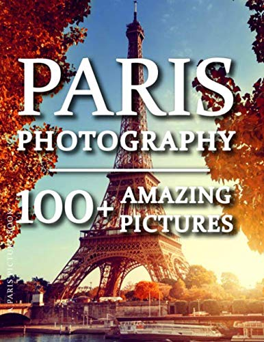 Paris Picture Book - Paris Photography 100+ Amazing Pictures and Photos in this fantastic Paris Photo Book Experience amazing Paris photos and be transported to the city of lights in this amazing Paris Photography Book. Paris is the ...