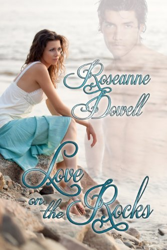 Book: Love on the Rocks by Roseanne Dowell