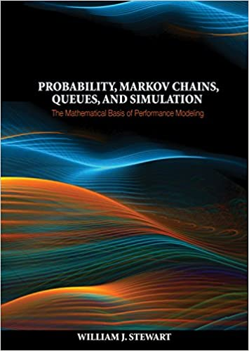 Probability markov chains queues and simulation the mathematical probability markov chains queues and simulation the mathematical basis of performance modeling kindle edition fandeluxe Choice Image