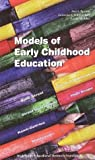 Models of Early Childhood Education, Epstein, Ann S. and Schweinhart, Lawrence J., 0929816951