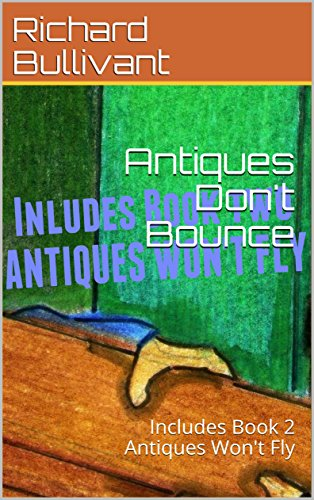 Antiques Dont Bounce: Includes Book 2 Antiques Wont Fly (books on antiques)