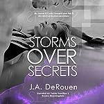 Storms over Secrets: Over Series, Book 3 | J.A. DeRouen