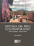 Historia del Perú contemporáneo: desde las luchas por la Independencia hasta el presente