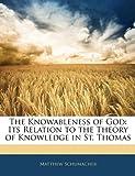 The Knowableness of God, Matthew Schumacher, 1141244993