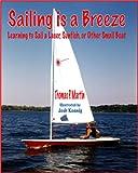 Sailing Is a Breeze, Thomas P. Martin, 0896414337