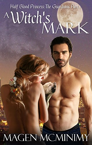 A Witchs Mark: The Guardians (Half-Blood Princess series Book 6)