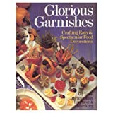 img - for Glorious Garnishes: Crafting Easy & Spectacular Food Decorations by Marianne Muller (1993-09-03) book / textbook / text book