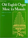 img - for Old English Organ Music for Manuals Book 4 (Bk. 4) book / textbook / text book