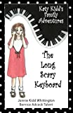 img - for The Long Scary Keyboard (Katy Kidd's Family Adventures) (Volume 3) book / textbook / text book