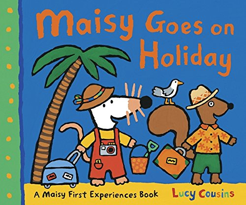 Maisy Goes on Holiday: Amazon.co.uk: Cousins, Lucy: 9781406329513 ...
