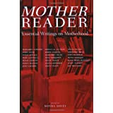 Mother Reader: Essential Writings on Motherhood