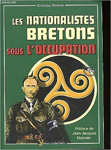 Amazon Fr Les Nationalistes Bretons Sous L Occupation Hamon Kristian Livres