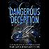 Dangerous Deception (Dangerous Creatures Book 2)