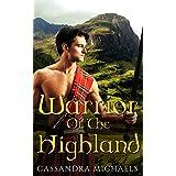 ROMANCE: HIGHLANDER ROMANCE: Warrior of the Highland  (Alpha Male Scottish Historical Romance) (Time Travel Fantasy Romance Short Stories)