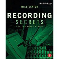 Recording Secrets for the Small Studio (Sound On Sound Presents...) book cover