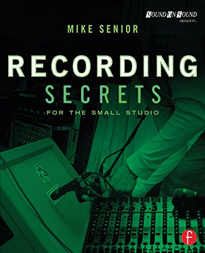 Recording Secrets for the Small Studio (Sound On Sound Presents...)